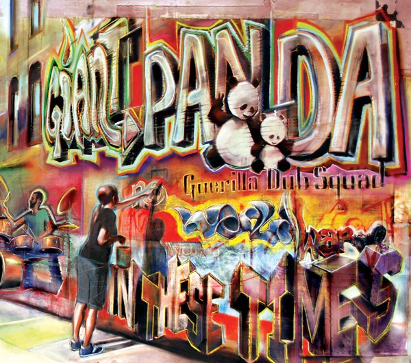CD Review: Giant Panda Guerilla Dub Squad, In These Times