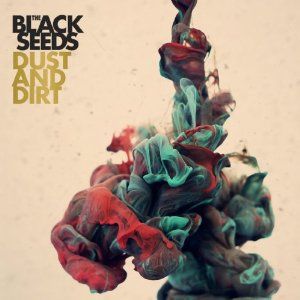 CD Review: The Black Seeds, Dust and Dirt