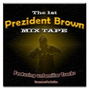 Prezident Brown Mixtape Cover