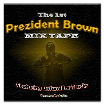 Prezident Brown Mixtape Cover